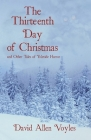 The Thirteenth Day of Christmas and Other Tales of Yuletide Horror Cover Image