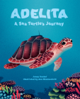 Adelita, a Sea Turtle's Journey Cover Image