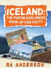 Iceland: The Puffin Explorers Book of Fun Facts Cover Image