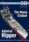 The Heavy Cruiser Admiral Hipper (Super Drawings in 3D #32) Cover Image