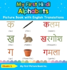 My First Hindi Alphabets Picture Book with English Translations: Bilingual Early Learning & Easy Teaching Hindi Books for Kids Cover Image