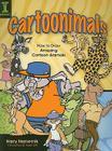 Cartoonimals: How to Draw Amazing Cartoon Animals Cover Image