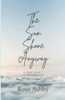 The Sun Shone Anyway: A Verse Novel of September 11th Cover Image
