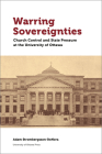 Warring Sovereignties: Church Control and State Pressure at the University of Ottawa (Regional Studies) Cover Image