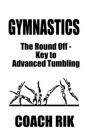 Gymnastics: The Round Off - Key to Advanced Tumbling Cover Image