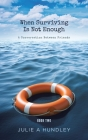 When Surviving Is Not Enough: A Conversation Between Friends Cover Image