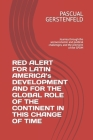 RED ALERT FOR LATIN AMERICA's DEVELOPMENT AND FOR THE GLOBAL ROLE OF THE CONTINENT IN THIS CHANGE OF TIME: Journey through the socioeconomic and polit Cover Image