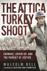 The Attica Turkey Shoot: Carnage, Cover-Up, and the Pursuit of Justice Cover Image