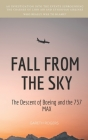 Fall from the Sky: The Descent of Boeing and the 737 MAX Cover Image