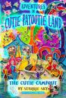 Adventures in Cutie Patootie Land and The Cutie Campout Cover Image