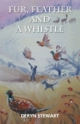 Fur, Feather and a Whistle: The Life and Times of a Gun Dog and His Owner Cover Image