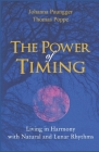 The Power of Timing: Living in Harmony with Natural and Lunar Cycles Cover Image