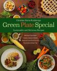 Green Plate Special: Sustainable and Delicious Recipes Cover Image
