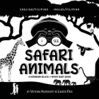 I See Safari Animals: Bilingual (English / Filipino) (Ingles / Filipino) A Newborn Black & White Baby Book (High-Contrast Design & Patterns) Cover Image