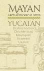 Mayan Archaeological Sites - Yucatán: Dzibilchaltún - Chichén Itzá - Mayapán - Xcambó - Uxmal Cover Image