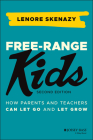 Free-Range Kids: How Parents and Teachers Can Let Go and Let Grow Cover Image