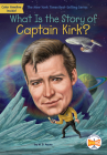 What Is the Story of Captain Kirk? (What Is the Story Of?) Cover Image