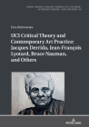 Uci Critical Theory and Contemporary Art Practice: Jacques Derrida, Jean-François Lyotard, Bruce Nauman, and Others: With a Prologue by Georges Van De (Cross-Roads #24) Cover Image