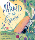 Afraid of the Light: A Story about Facing Your Fears Cover Image