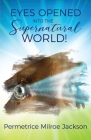 EYES OPENED Into The Supernatural World! Cover Image