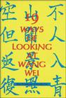 19 Ways of Looking at Wang Wei Cover Image