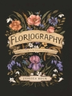 Floriography: An Illustrated Guide to the Victorian Language of Flowers Cover Image