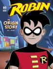 Robin: An Origin Story (DC Super Heroes Origins) Cover Image