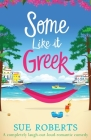 Some Like It Greek: A completely laugh-out-loud romantic comedy Cover Image