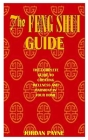 The Feng Shui Guide: The Complete Guide to Creating Wellness and Harmony in Your Home Cover Image
