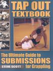 Tap Out Textbook: The Ultimate Guide to Submissions for Grappling Cover Image