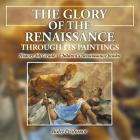 The Glory of the Renaissance through Its Paintings: History 5th Grade - Children's Renaissance Books Cover Image