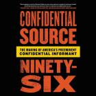 C.S. 96: My Two Decades as Law Enforcement's Preeminent Confidential Source Cover Image