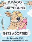 Django the Greyhound: Gets Adopted! Cover Image