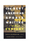 The Best American Sports Writing of the Century (The Best American Series ®) Cover Image