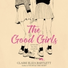 The Good Girls Lib/E Cover Image