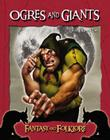 Ogres and Giants (Fantasy and Folklore) Cover Image