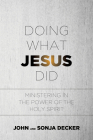 Doing What Jesus Did: Ministering in the Power of the Holy Spirit Cover Image