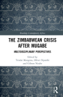 The Zimbabwean Crisis After Mugabe: Multidisciplinary Perspectives (Routledge Contemporary Africa) Cover Image