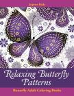 Relaxing Butterfly Patterns: Butterfly Adult Coloring Books Cover Image
