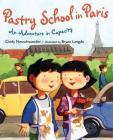 Pastry School in Paris: An Adventure in Capacity (Matt and Bibi Math Adventures) Cover Image