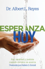 Esperanza Hoy: Paz, Sanidad Y Justicia Cuando El Reino Se Acerca Cover Image