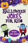 Halloween Jokes for Kids: A Spooktacular Family Game Book; Perfect for Any Halloween Party. For Boys and Girls. Cover Image