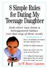 8 Simple Rules for Dating My Teenage Daughter: And Other Tips from a Beleaguered Father (Not That Any of Them Work) Cover Image
