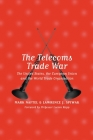 Telecoms Trade Wars: The United States the European Union and the World Cover Image