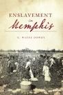 Enslavement in Memphis (American Heritage) Cover Image