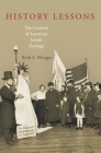 History Lessons: The Creation of American Jewish Heritage Cover Image