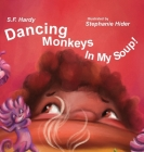 Dancing Monkeys in My Soup Cover Image
