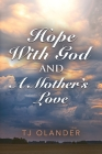 HOPE WITH GOD And A MOTHER'S LOVE Cover Image