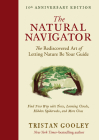 The Natural Navigator, Tenth Anniversary Edition: The Rediscovered Art of Letting Nature Be Your Guide (Natural Navigation) Cover Image