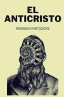 El Anticristo: Nueva Versión - Friedrich Nietzsche (Clásico) Cover Image